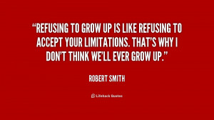 quote-Robert-Smith-refusing-to-grow-up-is-like-refusing-217732.png