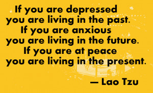 Lao Tzu on living in the present moment