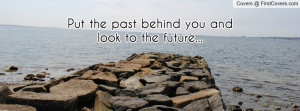 Put the past behind you and look to the Profile Facebook Covers