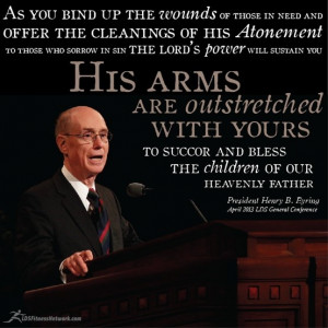 great quote from President Henry B. Eyring at the April 2013 LDS ...