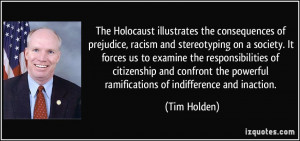 The Holocaust illustrates the consequences of prejudice, racism and ...