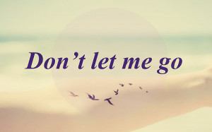 don't let me go, harry styles, her, love, miss you, quotes, song