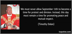 never allow September 11th to become a time for protest and division ...