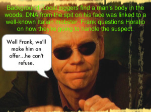 Horatio Caine One Liners Jokes Horatio caine one-liner 6 by