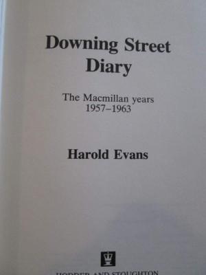 Downing Street Diary - The Macmillan Years 1957-1963 - Harold Evans