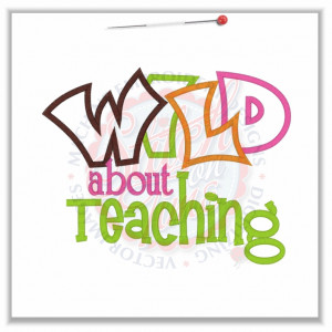 4851 Sayings : Wild About Teaching Applique 6x10
