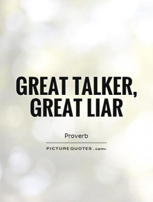 Liars Quotes And Sayings Great Liar Picture Quote