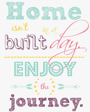 Home isn't built in a day Enjoy the journey free white background ...
