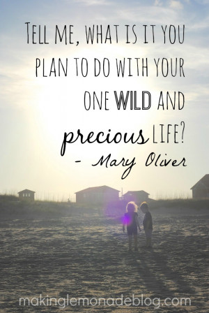 Mary Oliver Wild Precious Life Quote
