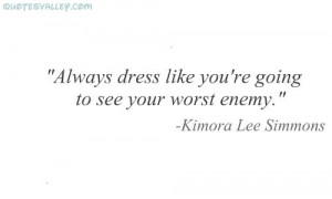 ... Dress Like You're Going To See Your Worst Enemy ~ Enemy Quotes