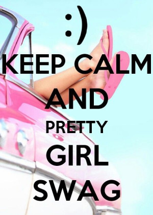 Pretty Girl Swag Quotes Pretty girl swag