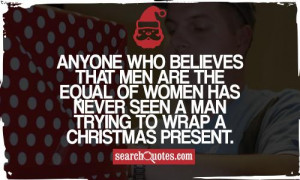 ... of women has never seen a man trying to wrap a Christmas present