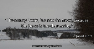 love-huey-lewis-but-not-the-news-because-the-news-is-too-depressing ...