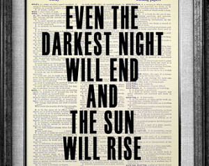 ... Musical Theatre Decor, Even darkest night will end the sun will rise