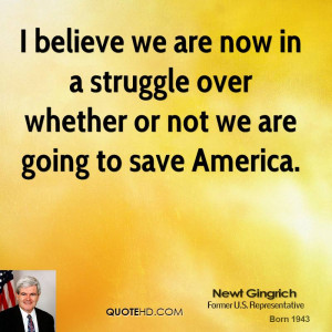 newt-gingrich-newt-gingrich-i-believe-we-are-now-in-a-struggle-over ...
