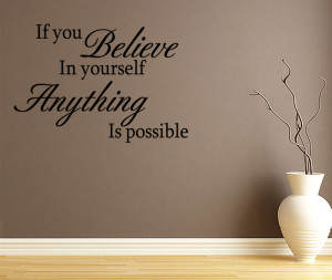 ... BELIEVE-IN-YOURSELF-ANYTHING-IS-POSSIBLE-WALL-STICKER-QUOTE-DECAL-ART