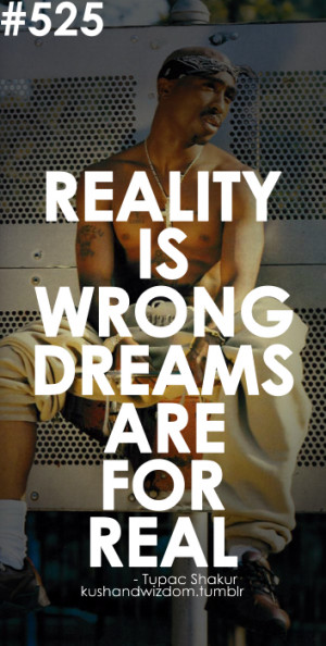 tupac shakur, quotes, sayings, reality, dreams