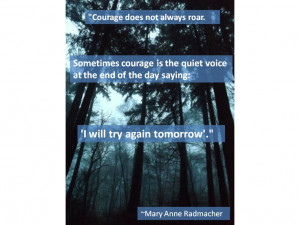 Recovery Quotes and Addiction Quotes - Courage by Mary Anne Radmacher