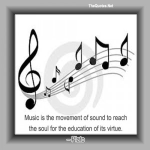 Music is the movement of sound to reach the soul for the education of ...