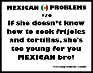 mexican problems quotes tumblr mexican problems quotes tumblr mexican ...