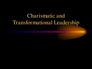 Charismatic and Transformational Leadership by MikeJenny