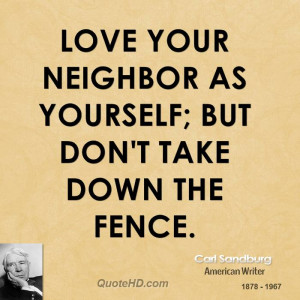 Love your neighbor as yourself; but don't take down the fence.