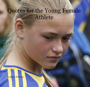 Click to preview Quotes for the Young Female Athlete photo book