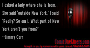 Outside New York, A Jimmy Carr One Liner Quote