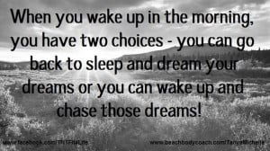 ... Morning You Have Two Choices You Can Go Back To Sleeop - Wake Up Quote