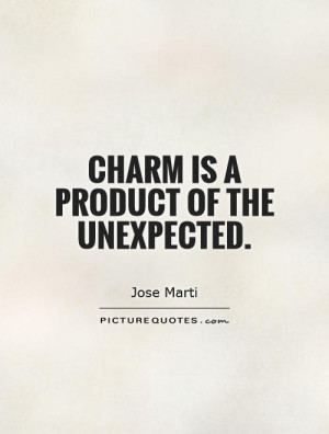 Unexpected Quotes Charm Quotes Jose Marti Quotes