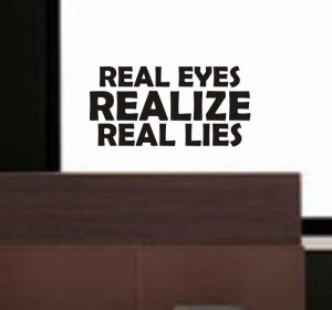 Real Eyes Realize Real Lies Quote Decal sticker wa