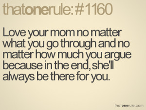 ... how much you argue because in the end, she'll always be there for you