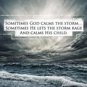Sometimes God claims the storm