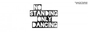 No Stading Only Dancing