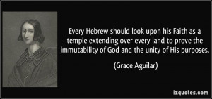 ... the immutability of God and the unity of His purposes. - Grace Aguilar