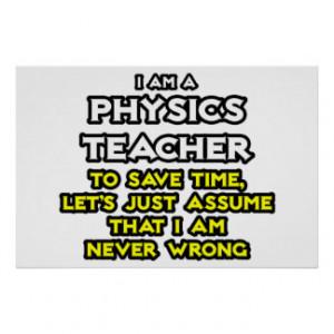 Physics Teacher .. Assume I Am Never Wrong Print