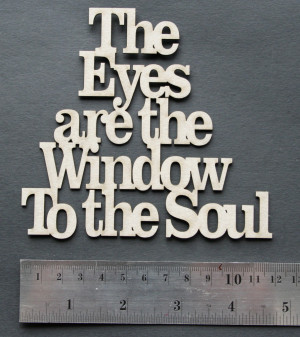 Eyes Are the Window to the Soul Quotes