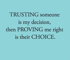 to me that I can trust you! trust isn't gained in a minute, it can ...