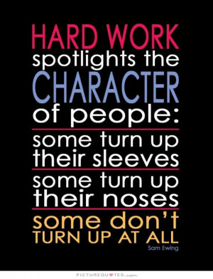 Hard Work Quotes Character Quotes Lazy People Quotes Sam Ewing Quotes