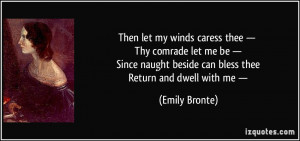 quote-then-let-my-winds-caress-thee-thy-comrade-let-me-be-since-naught ...