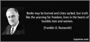 Books may be burned and cities sacked, but truth like the yearning for ...