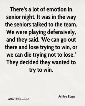 lot of emotion in senior night. It was in the way the seniors ...
