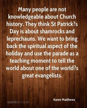 Karen Matthews - Many people are not knowledgeable about Church ...