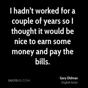 Gary Oldman Money Quotes