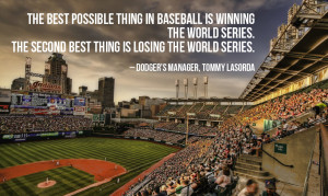 The best possible thing in baseball is winning the World Series. The ...