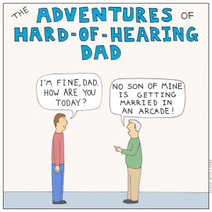 The adventures of hard of hearing dad