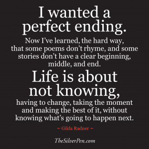 wanted a perfect ending quote gosh what a quote from