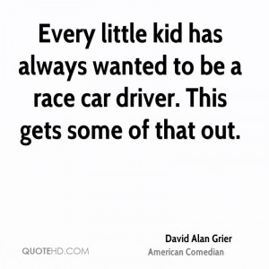 ... has always wanted to be a race car driver. This gets some of that out