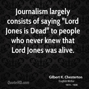 Journalism largely consists of saying