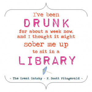 The Great Gatsby - F. Scott Fitzgerald Quote - Drunk for a Week - 8